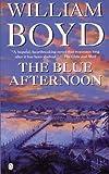 William Boyd: The Blue Afternoon