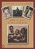Taulbert, Clifton L.: When We Were Colored