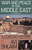 Shlaim, Avi: War and Peace in the Middle East: A Concise History
