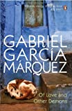 GARCIA MARQUEZ GABRIEL: OF LOVE AND OTHER DEMONS