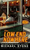 Stone, Michael: The Low End of Nowhere (Streeter Mystery)