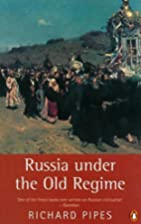 Russia under the Old Regime: Second Edition…