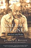 Benson, Jackson J.: Wallace Stegner: His Life and Work