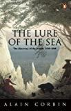 Corbin, Alain: The Lure of the Sea: The Discovery of the Seaside in the Western World 1750-1840