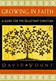 Yount, David: Growing in Faith: A Guide for the Reluctant Christian