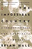 Hall, Brian: The Impossible Country: A Journey Through the Last Days of Yugoslavia