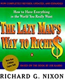 Nixon, Richard G.: The Lazy Man's Way to Riches: How to Have Everything in the World You Really Want