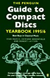 Greenfield, Edward: The Penguin Guide to Compact Discs Yearbook 1995-1996: Best Buys in Classical Music (Serial)