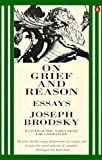Brodsky, Joseph: On Grief and Reason - Essays Pb