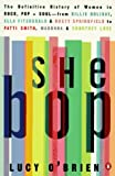 O'Brien, Lucy: She Bop: The Definitive History of Women in Rock, Pop and Soul