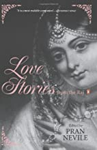 Love Stories from the Raj by Pran Nevile