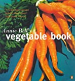 Bell: Annie Bell's Vegetable Book