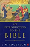 Rogerson, J. W.: An Introduction to the Bible