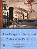 McEvedy, Colin: The Penguin Historical Atlas of the Pacific