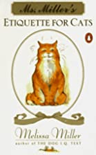 Ms. Miller's Etiquette for Cats by Melissa…