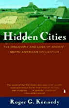 Hidden Cities: The Discovery and Loss of…