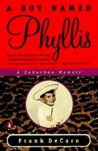 A Boy Named Phyllis: A Suburban Memoir by…