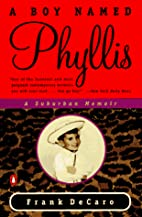 A Boy Named Phyllis: A Suburban Memoir by F.…