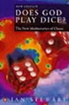 Does God Play Dice?: The Mathematics of…
