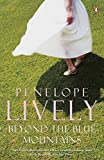 Lively, Penelope: Beyond the Blue Mountains