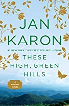 These High, Green Hills by Jan Karon