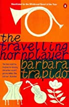 The Travelling Horn Player by Barbara…