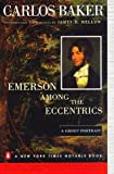 Baker, Carlos: Emerson Among the Eccentrics: A Group Portrait