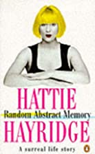 Random Abstract Memory by Hattie Hayridge