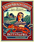 Fussell, Betty: I Hear America Cooking : The Cooks, Regions and Recipes of American Regional Cuisine