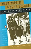 Lewis, David L.: When Harlem Was in Vogue