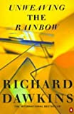 Dawkins, Richard: Unweaving the Rainbow: Science, Delusion and the Appetite for Wonder (Penguin Press Science)