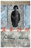 Yen Mah, Adeline: FALLING LEAVES RETURN TO THEIR ROOTS: The True Story of an Unwanted Chinese Daughter