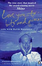 Love You to Bits and Pieces: Life with David…