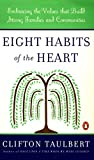 Taulbert, Clifton L.: Eight Habits of the Heart: Embracing the Values That Build Strong Families and Communities