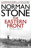 Stone, Norman: The Eastern Front, 1914-1917