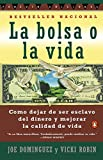 Dominguez, Joe: La Bolsa o la Vida (Spanish Edition)