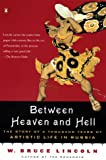 Lincoln, W. Bruce: Between Heaven and Hell: The Story of as Thousand Years of Artistic Life in Russia