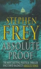 Absolute Proof by Stephen W. Frey