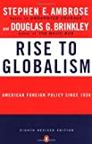 Ambrose, Stephen E.: Rise to Globalism: American Foreign Policy Since 1938