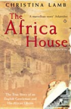 The Africa House: The True Story of an…