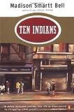 Bell, Madison Smartt: Ten Indians