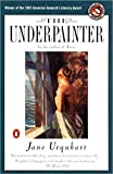 Urquhart, Jane: The Underpainter