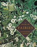A Book of Fairies by Katharine M. Briggs