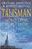 Hancock, Graham: Talisman: Sacred Cities, Secret Faith