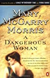 Morris, Mary McGarry: A Dangerous Woman