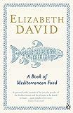 David, E: A Book of Mediterranean Food