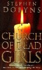 STEPHEN DOBYNS: The Church of Dead Girls