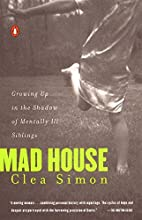 Mad House: Growing Up in the Shadow of…