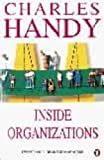 Handy, Charles B.: Inside Organizations: 21 Ideas for Managers (Penguin Business)