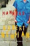 ROBERT NEWMAN: MANNERS